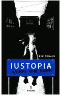 Iustopia. Welcome to the machine - Robi Ciobanu