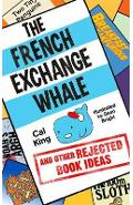 French Exchange Whale and Other Rejected Book Ideas