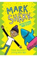 Mark and Shark: Detectiving and Stuff - John Dougherty