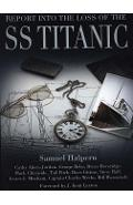 Report into the Loss of the SS Titanic - Samuel Halpern