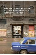 Popular Tropes of Identity in Contemporary Russian Televisio - Irina Souch