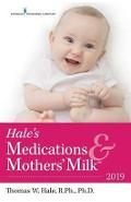 Hale's Medications & Mothers' Milk (TM) - Thomas W Hale