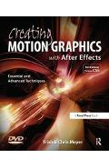 Creating Motion Graphics with After Effects - Chris Meyer
