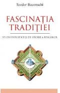 Fascinatia traditiei - Teodor Baconschi
