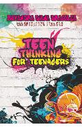 Teen thinking for teenagers - Ruxadra Dragolea