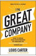 In Great Company: How to Spark Peak Performance By Creating