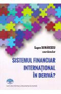 Sistemul financiar international in deriva? - Eugen Dijmarescu