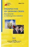 Prospective of Ukraine Crisis: Scenarios for a mid-long term evolution - Iulian Chifu