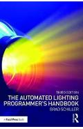 Automated Lighting Programmer's Handbook - Brad Schiller