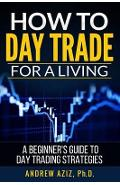 How to Day Trade for a Living - Andrew Aziz