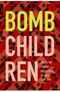 Bomb Children - Leah Zani