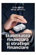 Stabilitatea financiara si strategii financiare - Otilia Manta, Mihail Dimitriu
