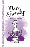 Miss Trendy - Fii Eficienta!
