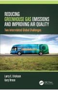 Reducing Greenhouse Gas Emissions and Improving Air Quality - Larry E Erickson
