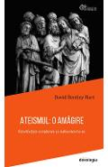 Ateismul: O amagire - David Bentley Hart