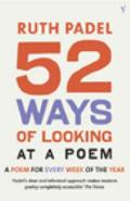 52 Ways Of Looking At A Poem - Ruth Padel