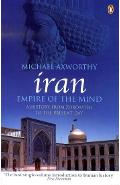 Iran: Empire of the Mind - Michael Axworthy