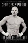Way of the Fight - Georges St Pierre