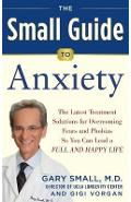 Small Guide to Anxiety - Gary Small