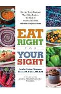 Eat Right For Your Sight: Simple, Tasty Recipes That Help Re - Jennifer Trainer Tompson