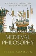Medieval Philosophy - Peter Adamson