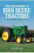 Field Guide to John Deere Tractors - Don Macmillan