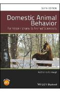 Domestic Animal Behavior for Veterinarians and Animal Scient