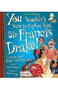 You Wouldn't Want To Sail with Francis Drake!