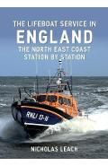 Lifeboat Service in England: The North East Coast