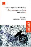Social Europe and the Media: discourses, perceptions, mentalities - Valentina Pricopie
