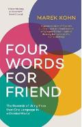 Four Words for Friend - Marek Kohn