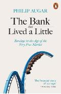 Bank That Lived a Little - Philip Augar