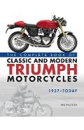 Complete Book of Classic and Modern Triumph Motorcycles 1937 - Ian Falloon