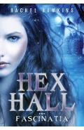 Hex Hall. Vol.3: Fascinatia - Rachel Hawkins