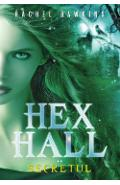 Hex Hall Vol.2: Secretul - Rachel Hawkins