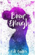 Brave Enough - Kati Gardner