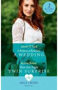 Return, A Reunion, A Wedding / Their One-Night Twin Surprise - Annie O'Neil
