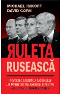 Ruleta ruseasca - Michael Isikoff, David Corn