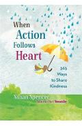 When Action Follows Heart
