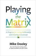 Playing the Matrix - Mike Dooley