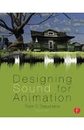 Designing Sound for Animation - Robin Beauchamp