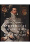 Robert Dudley, Earl of Leicester, and the World of Elizabeth - Elizabeth Goldring
