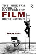 Insider's Guide to Independent Film Distribution - Stacey Parks