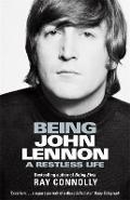 Being John Lennon - Ray Connolly
