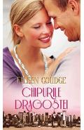 Chipurile dragostei - Eileen Goudge