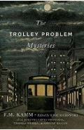 Trolley Problem Mysteries - FM Kamm