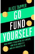 Go Fund Yourself - Alice Tapper
