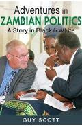Adventures in Zambian Politics - Guy Scott