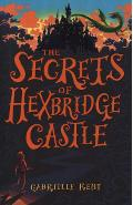 Alfie Bloom and the Secrets of Hexbridge Castle - Gabrielle Kent