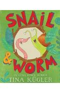 Snail and Worm: Three Stories about Two Friends - Tina Kugler